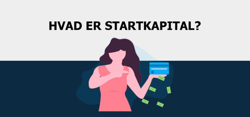 Hvad er startkapital?