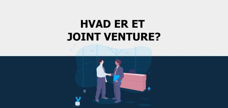 Hvad er et joint venture?