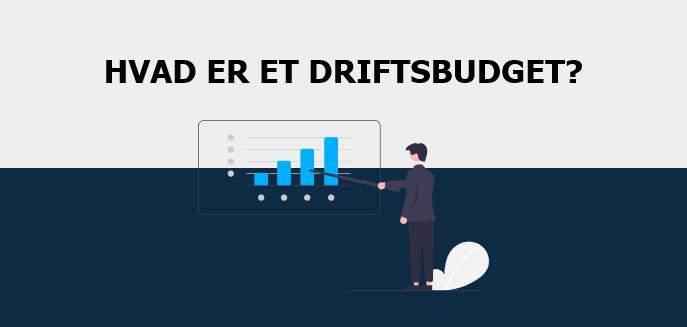 Hvad er et driftsbudget?