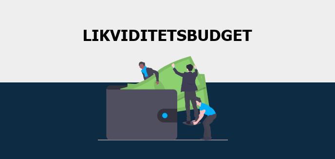 Hvad er et likviditetsbudget?